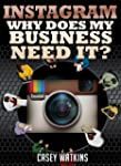 Instagram: Why Does My Business Need...