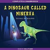 A Dinosaur Called Minerva | [Tessa Krailing]