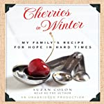 Cherries in Winter: My Family's Recipe for Hope in Hard Times | Suzan Colon