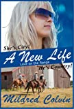 A New Life (Love on the Range Book 1)