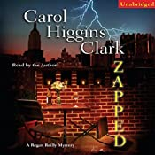 Zapped: A Regan Reilly Mystery | [Carol Higgins Clark]