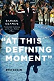 "Enid Logan, ""At this Defining Moment: Barack Obama's Presidential Candidacy and the New Politics of Race"" (NYU Press, 2011)"