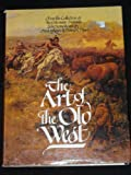 img - for The Art of the Old West: From the Collection of the Gilcrease Institute book / textbook / text book