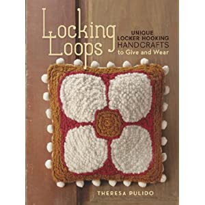 Locking Loops: Unique Locker Hooking Handcrafts to Wear and Give