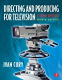 img - for Directing and Producing for Television: A Format Approach by Ivan Cury (2010-10-09) book / textbook / text book