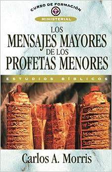 Los mensajes mayores de los profetas menores (Spanish Edition): Morris
