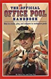 img - for The Unofficial Office Pool Handbook: Probably Illegal...But, Oh So Much Fun! by Steve Ney (2003-10-01) book / textbook / text book