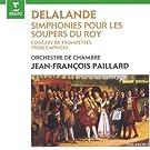 Delalande: Sinfonies pour les soupers du Roy
