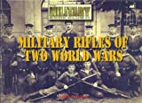 Military Rifles of Two World Wars. (0739433938) by John Walter