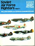 Soviet Air Force Fighters, Part 1 (WWII Aircraft Fact Files) (0354010263) by Green, William