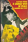A Savage War of Peace: Algeria, 1954-62 (Peregrine Books) (0140551700) by Horne, Alistair