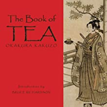 The Book of Tea (       UNABRIDGED) by Kazuko Okakura Narrated by Nicholas Tekoski