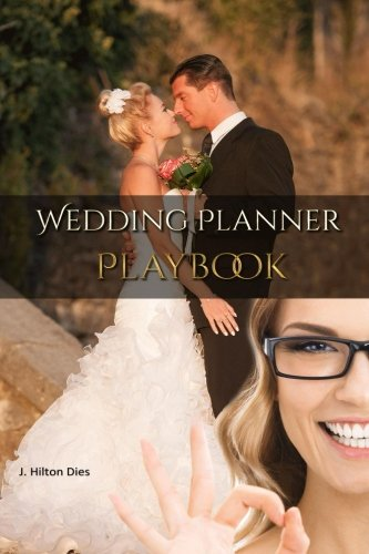 Wedding Planner's Playbook: Complete Toolkit For Wedding & Event Planners Everywhere