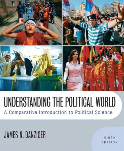 Understanding The Political World: A Comparative Introduction To Political Science- (Value Pack w/MySearchLab) (9th Edit