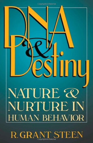 DNA & Destiny: Nature & Nurture In Human Behavior
