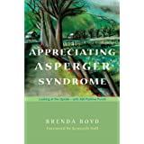 Appreciating Asperger Syndrome: Looking at the Upside - with 300 Positive Pointsby Brenda Boyd