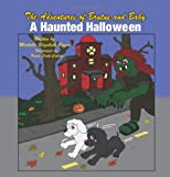 The Adventures of Brutus and Baby: A Haunted Halloween