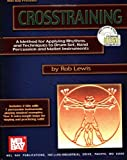 img - for Mel Bay Crosstraining: A Method for Applying Rhythms and Techniques to Drum Set, Hand Percussion and Mallet Instruments book / textbook / text book