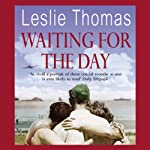 Waiting for the Day | Leslie Thomas