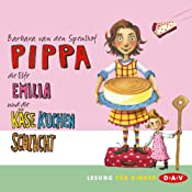 Pippa, die Elfe Emilia und die Käsekuchenschlacht (Pippa & die Elfe Emilia 2)   Barbara van den Speulhof