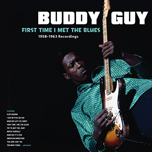 Vinilo : Buddy Guy - First Time I Met The Blues: 1958-1963 Recordings (Spain - Import)