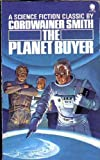 The Planet Buyer (U.K.) (0515039691) by Smith, Cordwainer