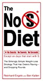 img - for The No S Diet: The Strikingly Simple Weight-Loss Strategy That Has Dieters Raving--and DroppingPounds book / textbook / text book