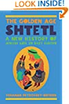 The Golden Age Shtetl: A New History...
