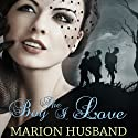The Boy I Love: The Boy I Love, Book 1 (       UNABRIDGED) by Marion Husband Narrated by Ben Elliot