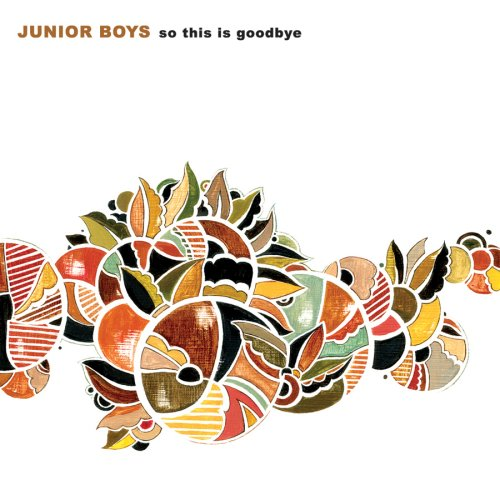 Junior Boys-So This Is Goodbye-(DNO150)-Special Edition-2CD-FLAC-2006-dL Download