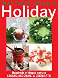 img - for Matthew Mead's Holiday: Hundreds of simple ways to CREATE, DECORATE, & CELEBRATE! book / textbook / text book