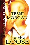 img - for On the Loose by Tesni Morgan (22-Jan-2010) Paperback book / textbook / text book