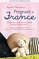 French Mamma's Pregnant in France: Learn French & What to Expect