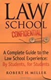 Law School Confidential: A Complete Guide to the Law School Experience (031224309X) by Miller, Robert H.