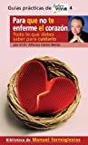 img - for Para Que No Te Enferme el Corazon (Guias Practicas de Saber Vivir) (Spanish Edition) book / textbook / text book
