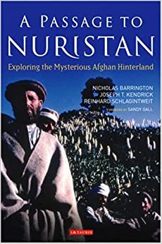 A Passage To Nuristan Exploring The Mysterious Afghan border=