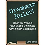 Grammar Rules!: How to Avoid the Most Common Grammar Mistakes ~ Carol Zombo