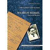 ... und leuchtete nur ein Stern: Wilhelm Meissel - Poet und Idealist