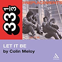 The Replacements' Let It Be (33 1/3 Series) Audiobook by Colin Meloy Narrated by Jeremy Beck
