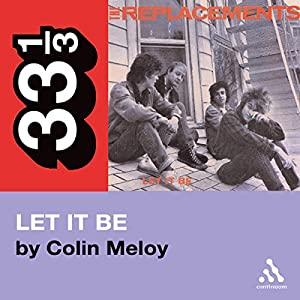 The Replacements' Let It Be (33 1/3 Series) Audiobook