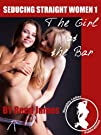 The Girl at the Bar (Seducing Straight Women 1)