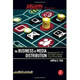 The Business of Media Distribution: Monetizing Film, TV and Video Content in an Online Worldby Jeff Ulin