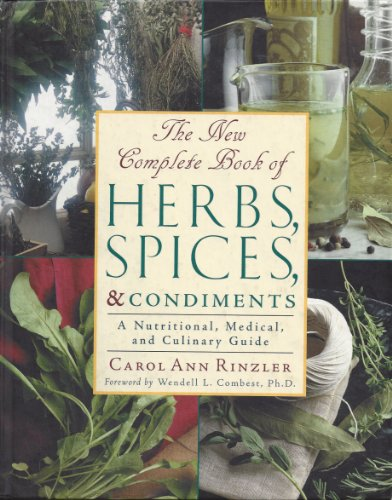 The New Complete Book of Herbs, Spices & Condiments: A Nutritional, Medical, and Culinary Guide