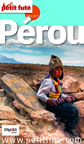 Couverture du livre Pérou 2016 Petit Futé (avec cartes, photos + avis des lecteurs)