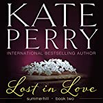 Lost in Love: Summerhill, Volume 2 | Kate Perry