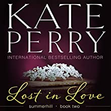 Lost in Love: Summerhill, Volume 2 (       UNABRIDGED) by Kate Perry Narrated by Ione Butler