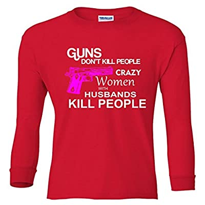Crazy Women With Husbands Kill People Youth Long Sleeve T-Shirt
