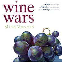 Wine Wars: The Curse of the Blue Nun, the Miracle of Two Buck Chuck, and the Revenge of the Terroirists (       UNABRIDGED) by Mike Veseth Narrated by Clinton Wade