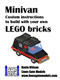 Minivan: Custom instructions to build with your own LEGO bricks (Lions Gate Models Custom LEGO Instructions)