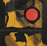 Booster III by Tangerine Dream [Music CD]